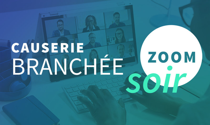 Causerie branchée 28 avril 2021